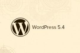 WordPress 5.4正式发布:加入新区块 界面更简洁